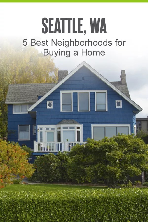 Pinterest Graphic: Seattle, WA: 5 Best Neighborhoods for Buying a Home