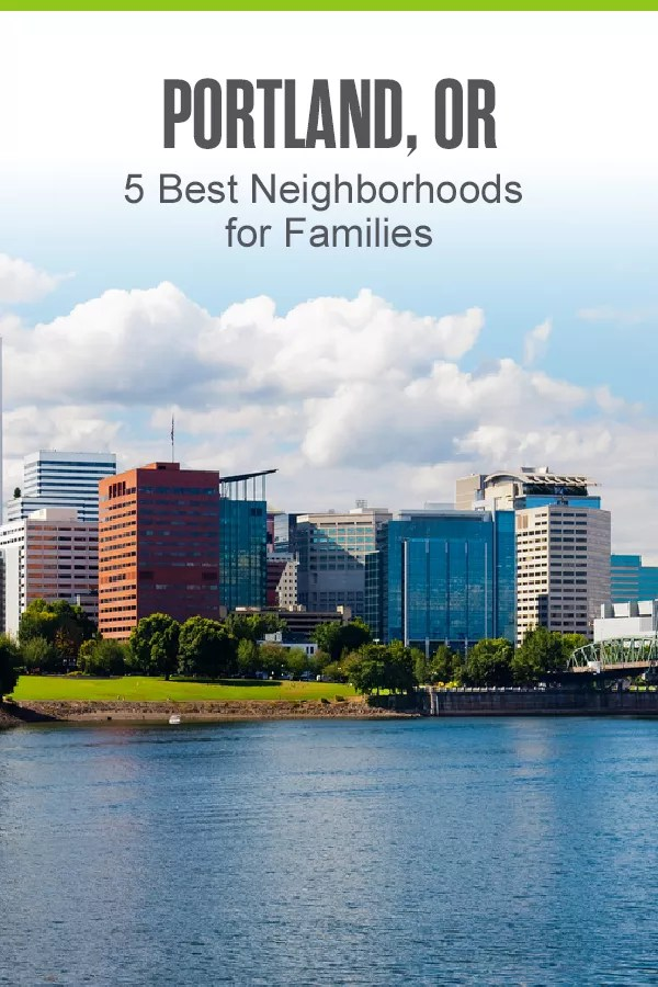 Pinterest Graphic: Portland, OR: 5 Best Neighborhoods for Families