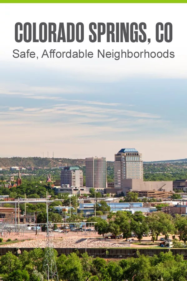 Pinterest Graphic: Colorado Springs, CO: Safe, Affordable Neighborhoods