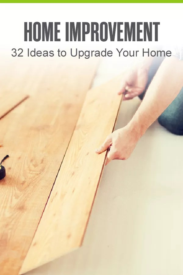 Pinterest Graphic: Home Improvement: 32 Ideas to Upgrade Your Home