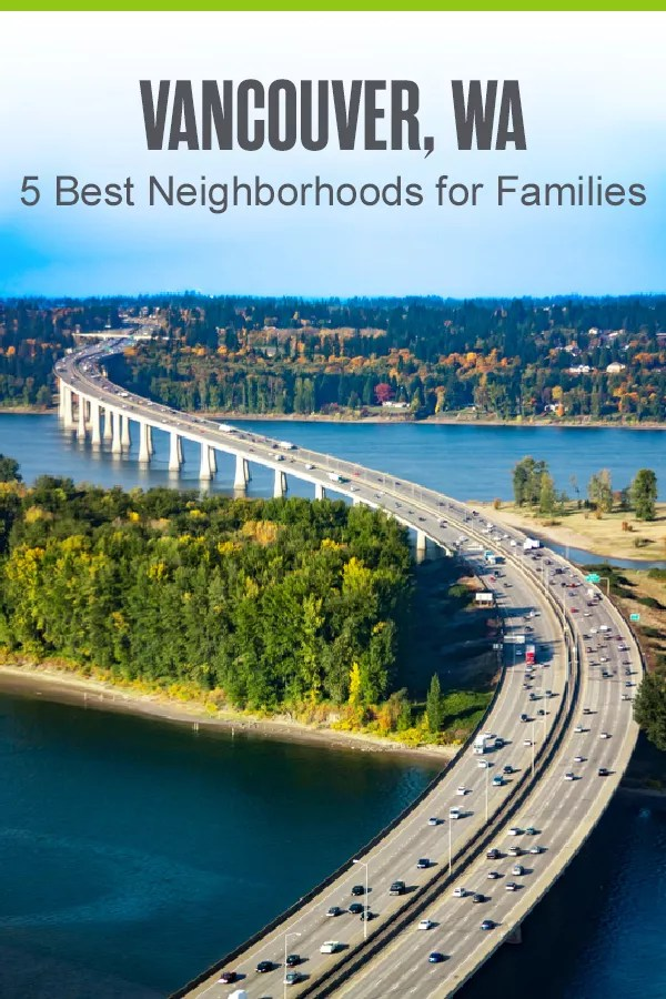 Pinterest Image: Vancouver, WA: 5 Best Neighborhoods for Families