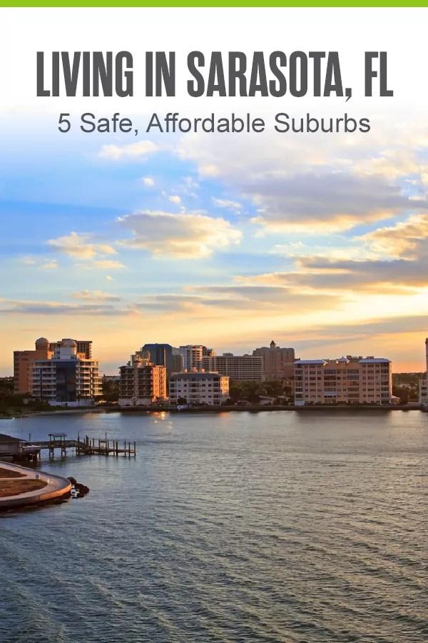 Pinterest Image: Living in Sarasota, FL: 5 Safe, Affordable Suburbs