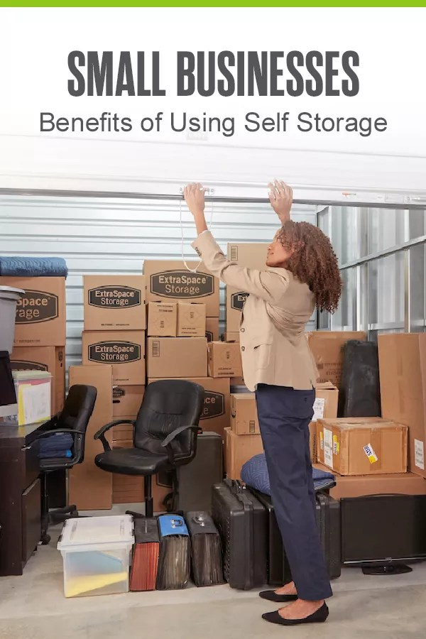 Pinterest Image: Small Businesses: Benefits of Using Self Storage: Extra Space Storage