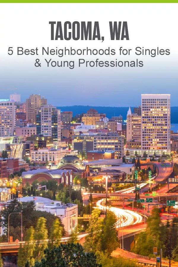 Pinterest Image: Tacoma, WA: 5 Best Neighborhoods for Singles & Young Professionals