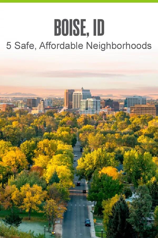 Pinterest Image: Boise, ID: 5 Safe, Affordable Neighborhoods