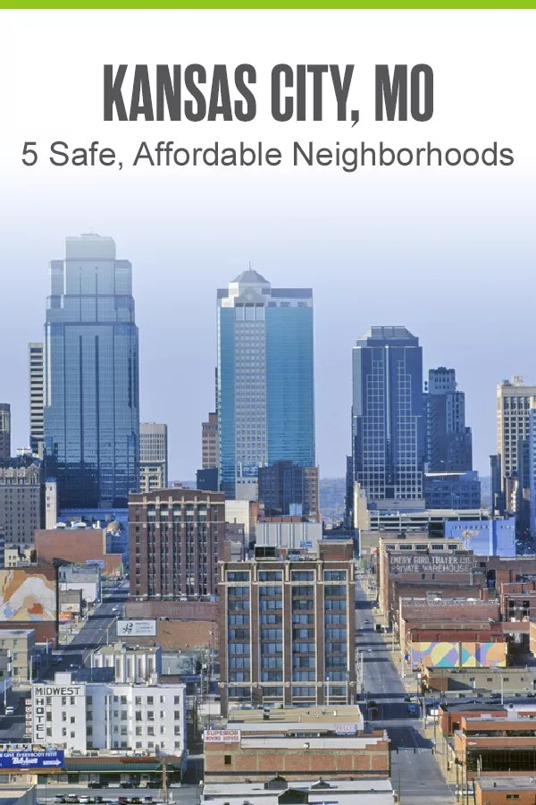 Pinterest Image: Kansas City, MO: 5 Safe, Affordable Neighborhoods