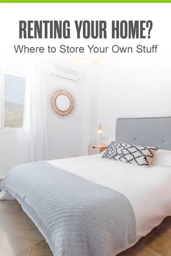 Pinterest Image: Renting Your Home?: Where to Store Your Own Stuff