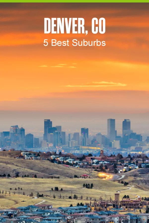 Pinterest Image: Denver, CO: 5 Best Suburbs
