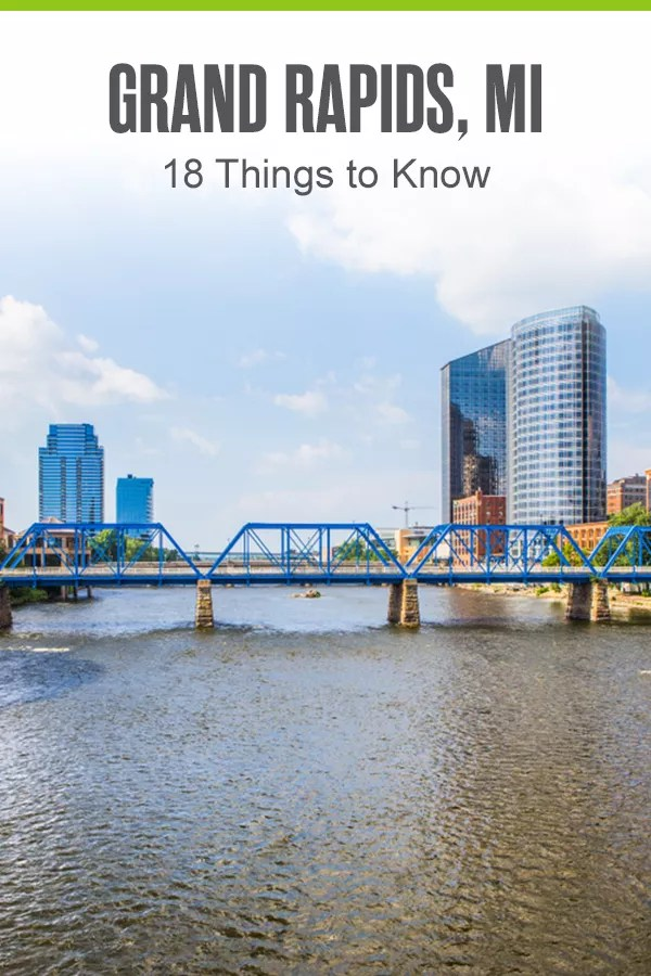 PINTEREST: Grand Rapids, MI: 18 Things to Know
