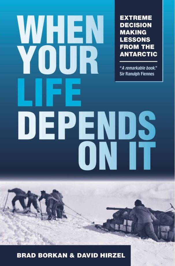 Decision making strategies for modern life derived from early Antarctic explorers life-and-death challenges