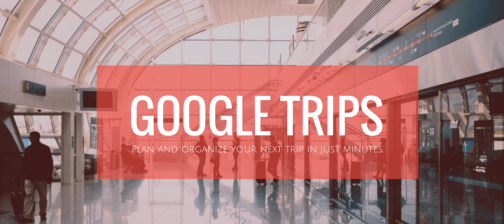 Google_Trips_for_you