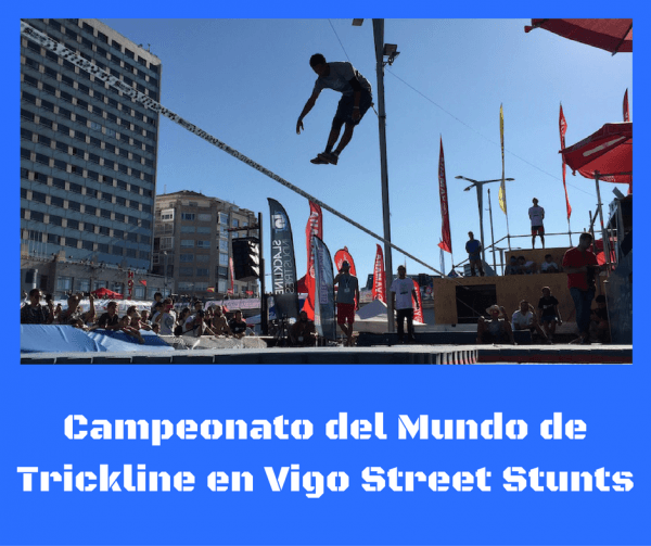 Trickline Campeonato del mundo en Vigo Street Stunts
