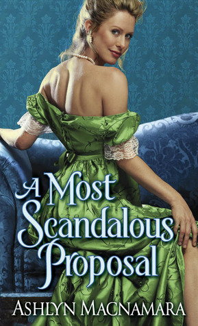 A Most Scandalous Proposal by Ashlyn Macnamara | Book Review