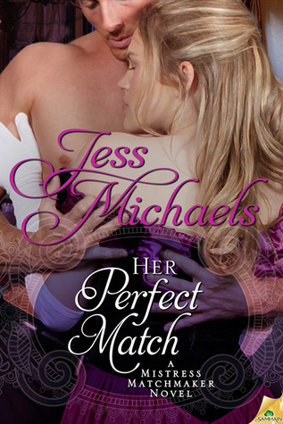 Her Perfect Match by Jess Michaels | Book Review