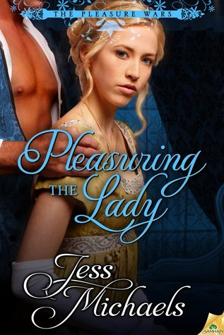 Pleasuring the Lady by Jess Michaels   Book Review + Interview
