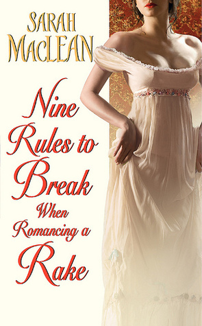 Nine Rules to Break when Romancing A Rake by Sarah MacLean | Book Review