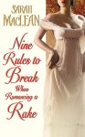 Nine Rules to Break When Romancing a Rake by Sarah MacLean