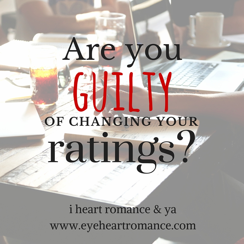 Bookish Discussions:  Are You Guilty of Changing Your Ratings?