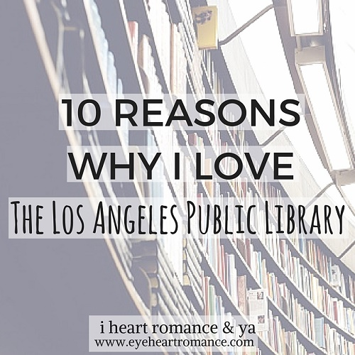 Bookish Discussions: 10 Reasons Why I Love LAPL