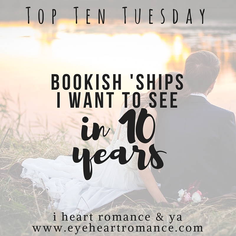 Top Ten Tuesday: Bookish Ships I want to See in 10 Years