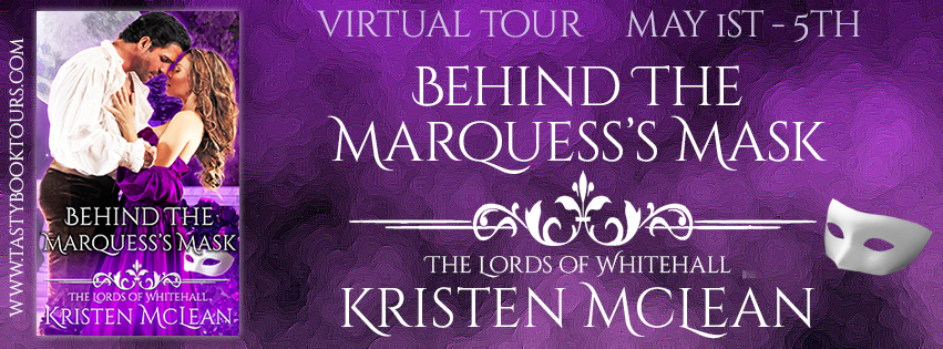 Behind the Marquess' Mask by Kristen McLean   Excerpt + Giveaway