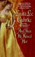 And then He Kissed Her by Laura Lee Guhrke