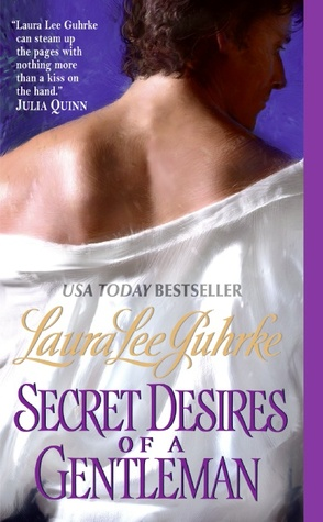 She Deserved to Get Her Dream & Her Man! Secret Desires of a Gentleman by Laura Lee Guhrke [Reread Review]