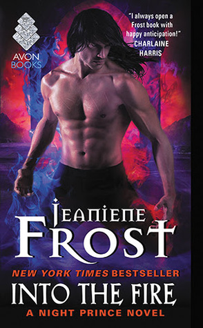 No, no, no! Not my favorite character!   Into the Fire by Jeaniene Frost Audiobook Review