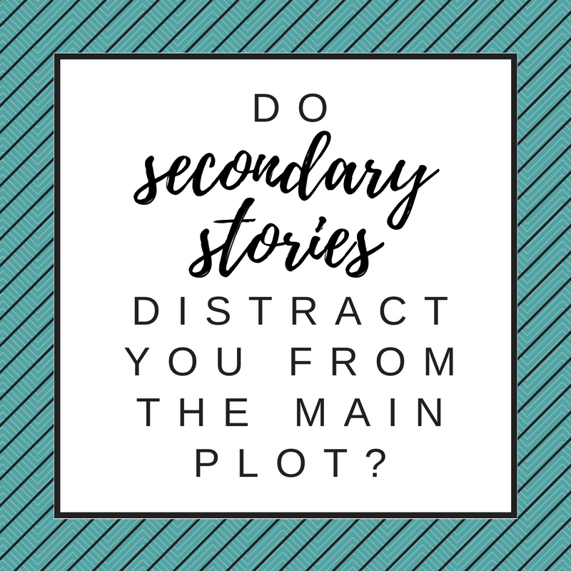 Do Secondary Stories Distract You From the Main Plot?