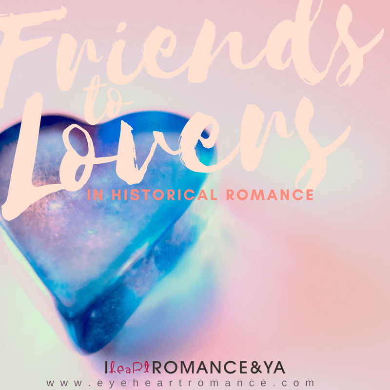 Ten Friends to Lovers in Historical Romance