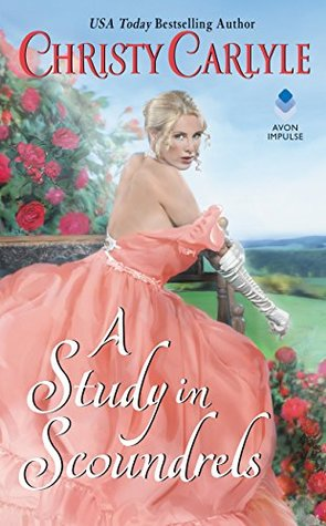 A Study in Scoundrels by Christy Carlyle Spotlight + Giveaway