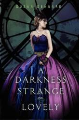a-darkness-strange-and-lovely-susan-dennard