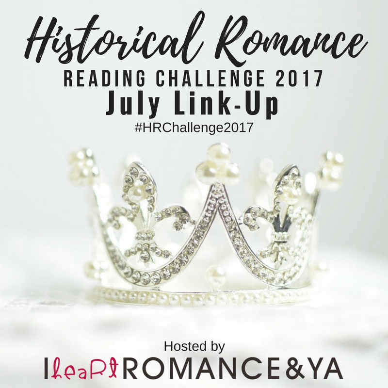 Historical Romance Reading Challenge July Progress + Link-up
