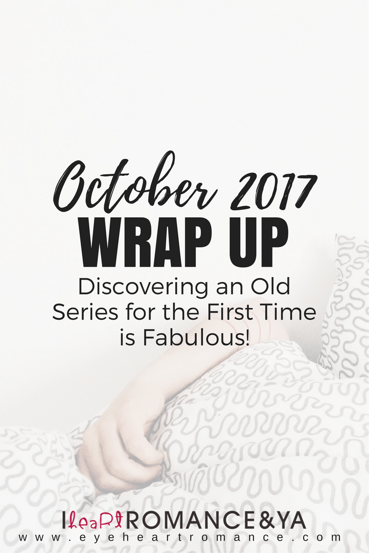 Discovering an Old Series for the First Time is Fabulous! October 2017 Monthly Wraps