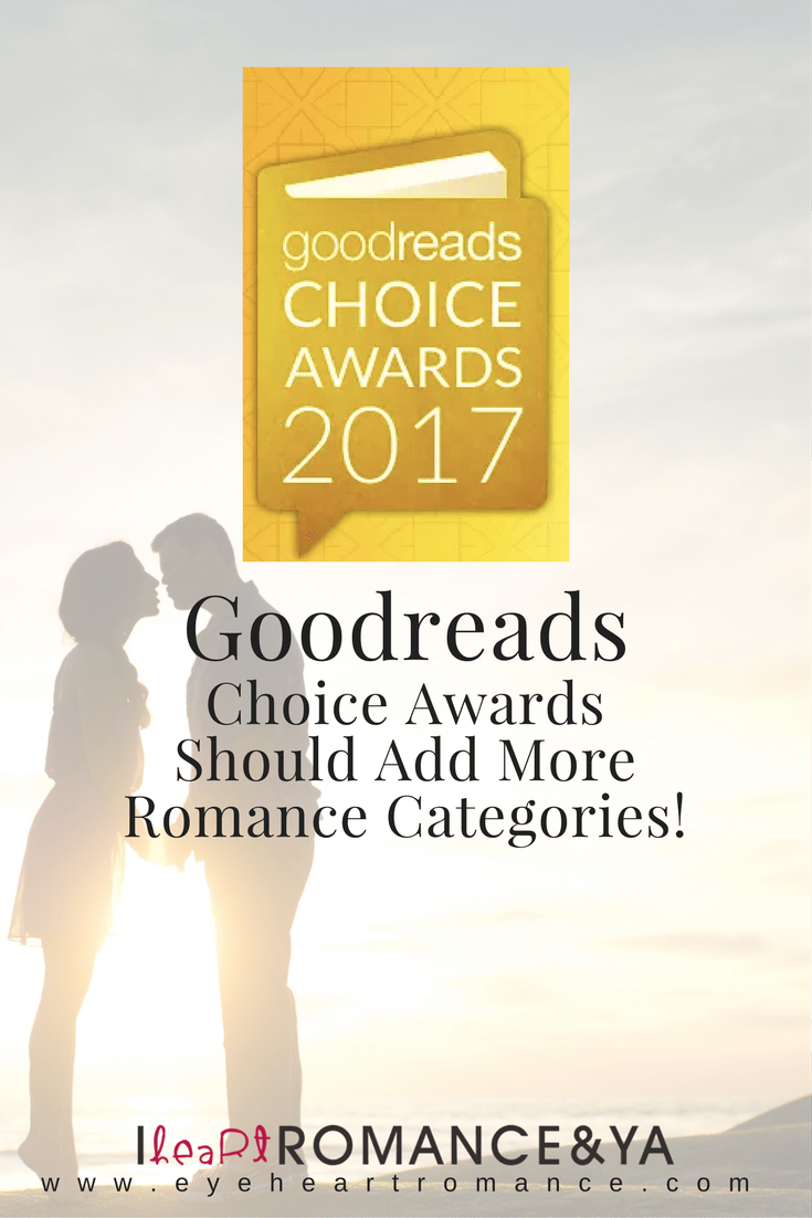 Goodreads Choice Awards Should Add More Romance Categories!