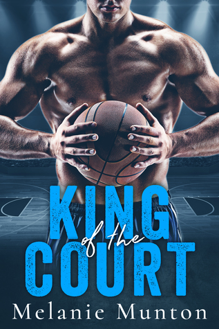 An Awesome Sports Romance! King of the Court by Melanie Munton [ARC Review]