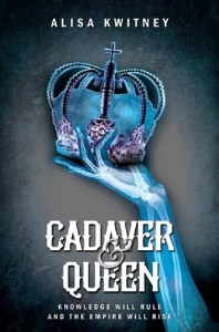 Cadaver and Queen by Alisa Kwitney