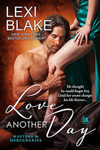 Love Another Day by Lexi Blake
