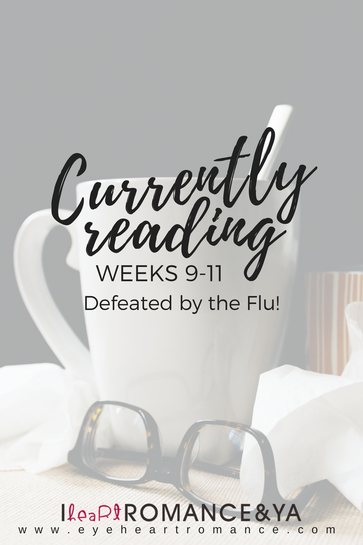 Currently Reading Weeks 9 – 11: Defeated by the FLU!