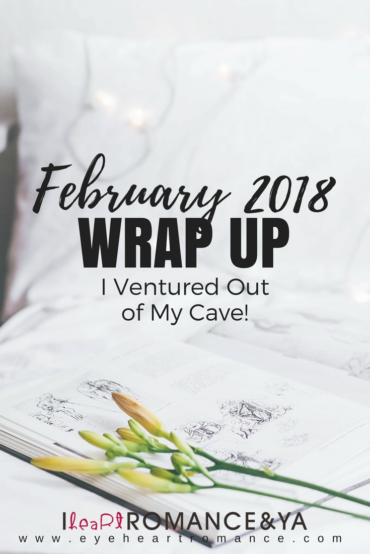 I Ventured Out of My Cave! February Wrap Up