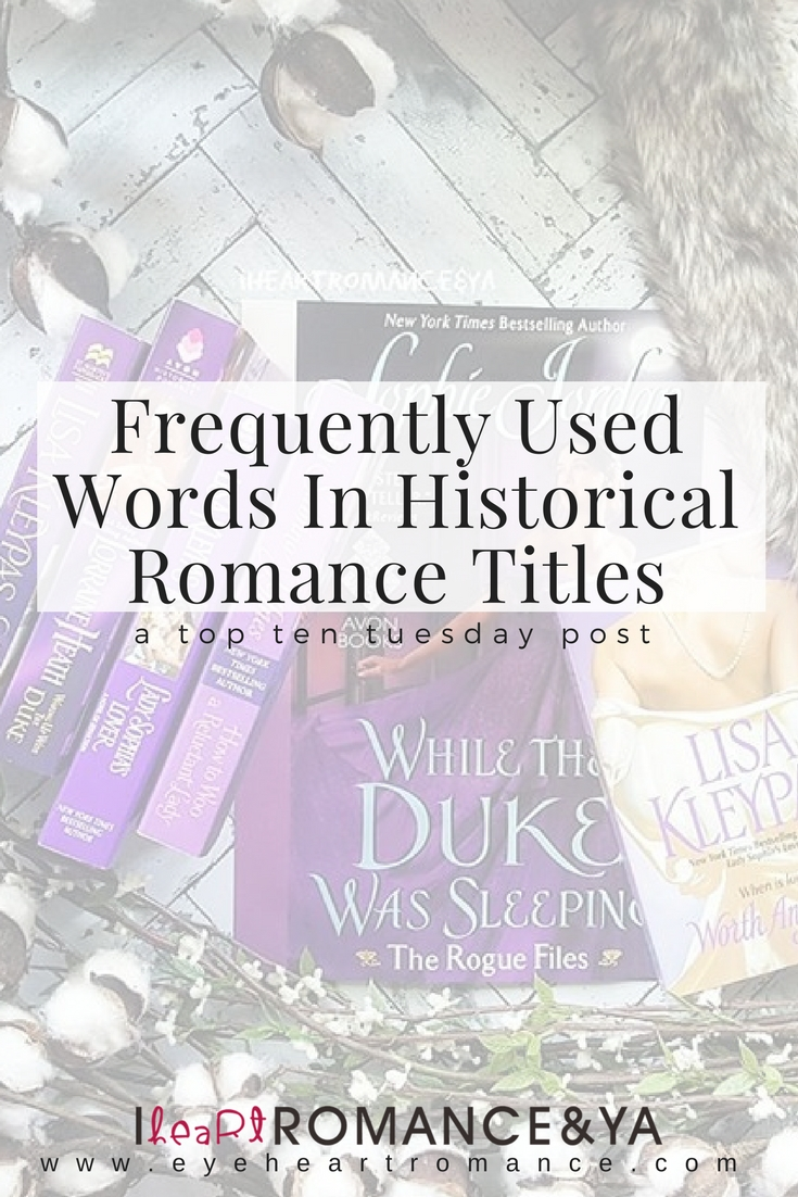 Frequently Used Words In Historical Romance Titles