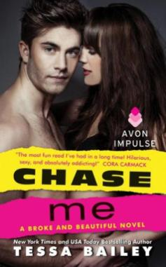 Chase Me by Tessa Bailey