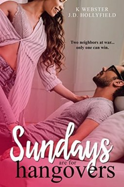 Sundays are for Hangovers by K Webster & JD Hollyfield