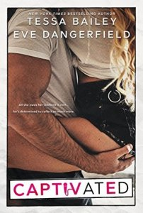 Captivated by Tessa Bailey & Eve Dangerfield