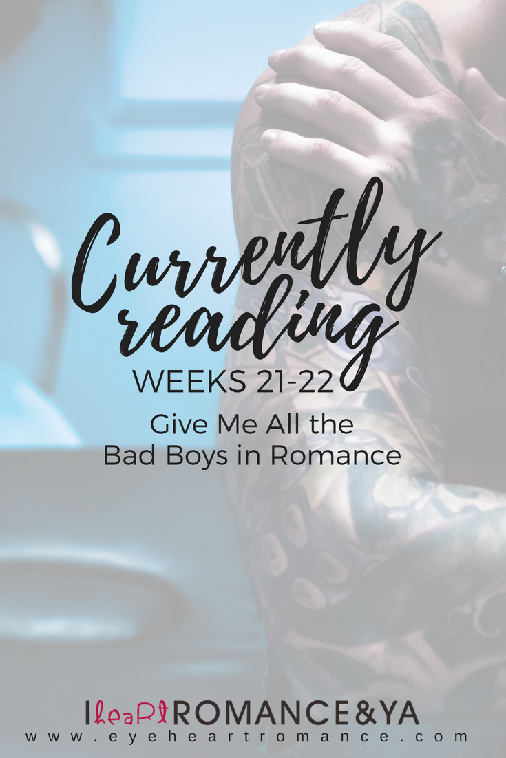 Currently Reading 21-22: Give Me All the Bad Boys in Romance
