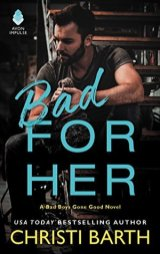 Bad for Her by Christi Barth
