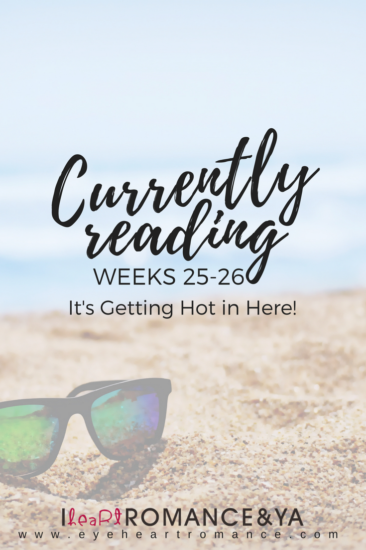 Currently Reading Weeks 25-26: It's Getting Hot in Here!