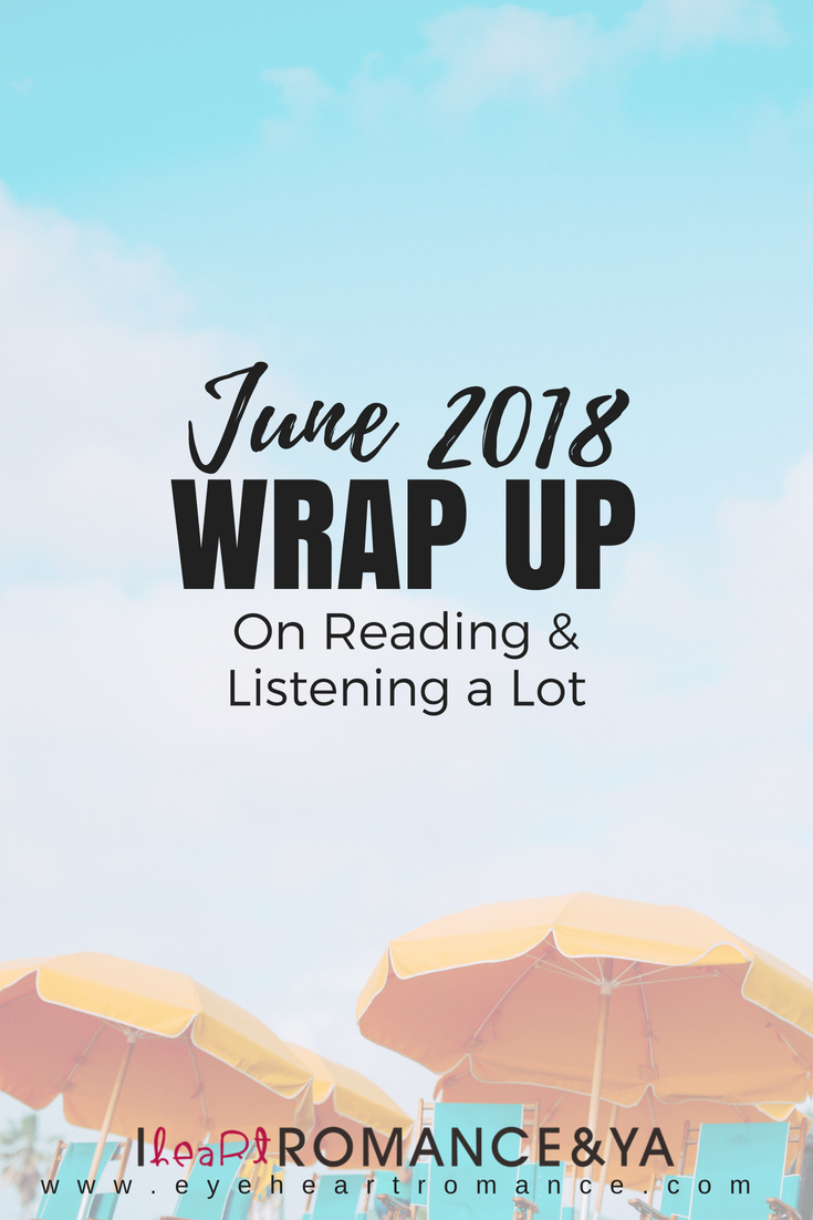 On Reading & Listening a Lot | June 2018 Monthly Wraps