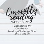 I Completed My Goodreads Reading Challenge Goal of 130 Books!