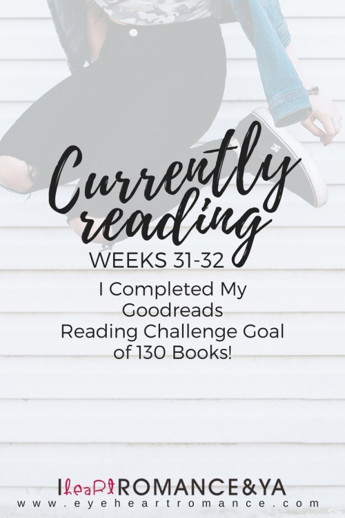 Currently Reading Weeks 31-32: I Completed My Goodreads
